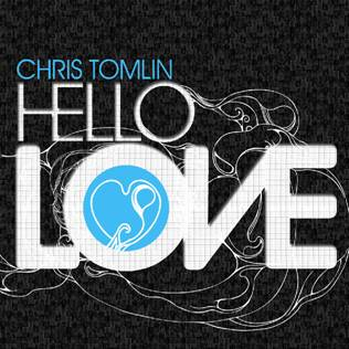 Tomlin, Chris - Hello Love