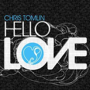 Tomlin, Chris - Hello Love