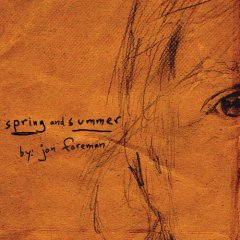 Foreman, Jon - Spring and Summer