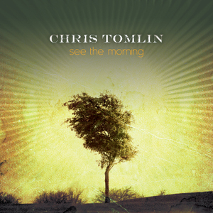 Chris_tomlin_see_the_morning