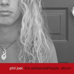 Phil_joel_deliberate_people